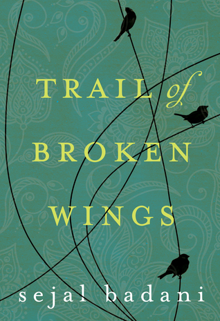 Review: Trail of Broken Wings by Sejal Badani