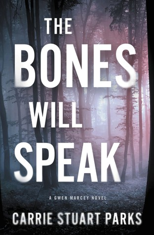 Review: The Bones Will Speak by Carrie Stuart Parks