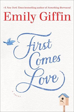Review: First Comes Love by Emily Giffin