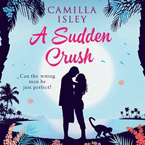AudioBook Review: A Sudden Crush by Camilla Isley